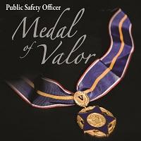 Public Safety Officer: Medal of Valor