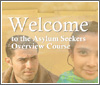 Welcome to the Asylum Seekers Overview Course