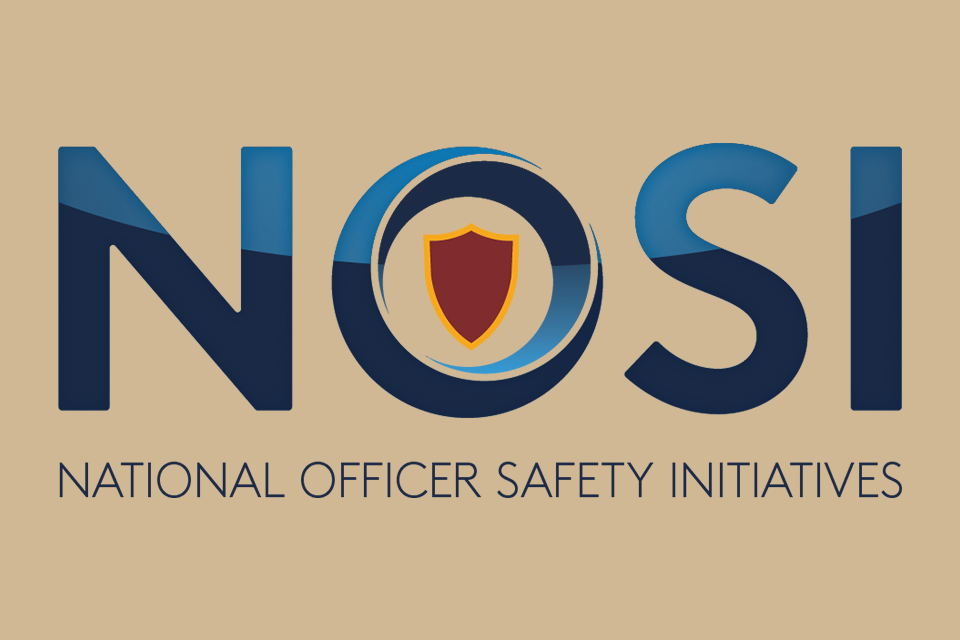National Officer Safety Initiatives (NOSI)