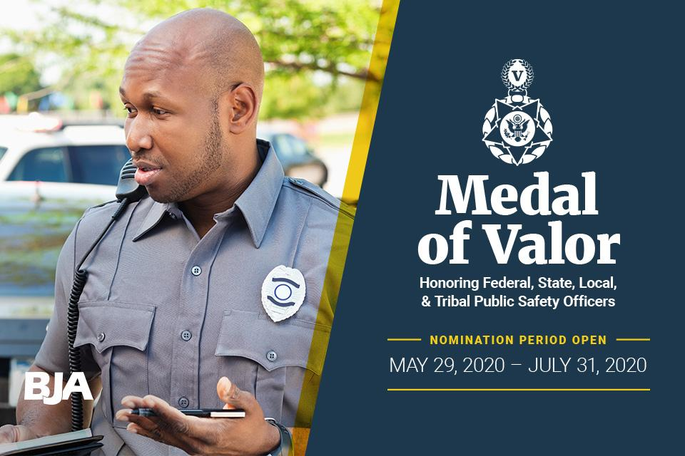 Medal of Valor nomination period is open May 29, 2020 to July 31, 2020
