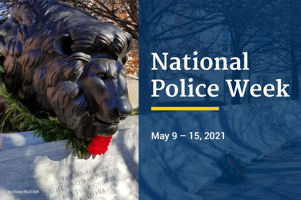 National Police Week is May 9-15, 2021